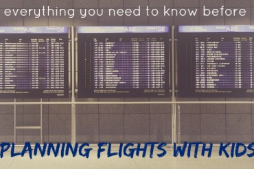Everything you need to know when planning flights with kids