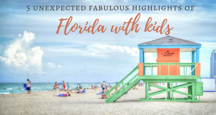 5 unexpected highlights in fabulous Florida with kids
