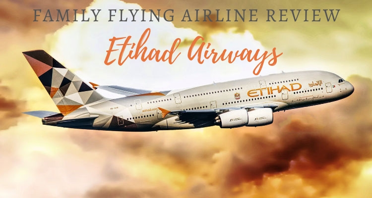 Etihad Airways: Family Flying Airline Review