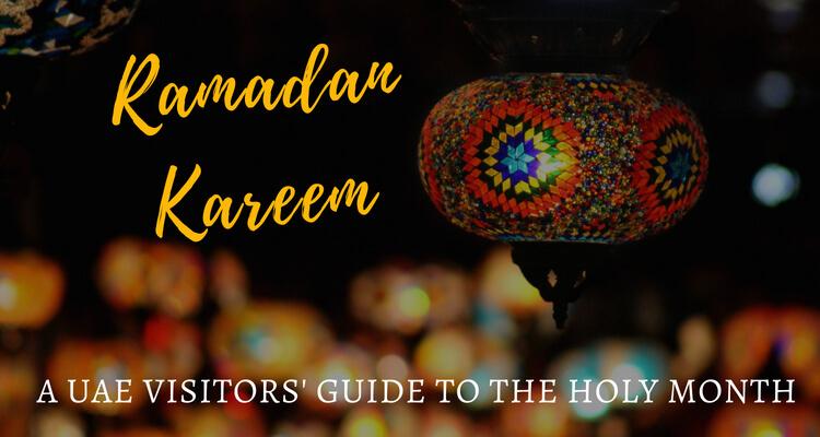 Ramadan Kareem a guide to Ramadan in the UAE for non-Muslims