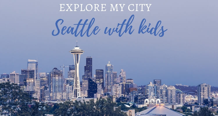 Explore My City Seattle with kids