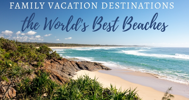 20 Best Beach Vacation Destinations for Families
