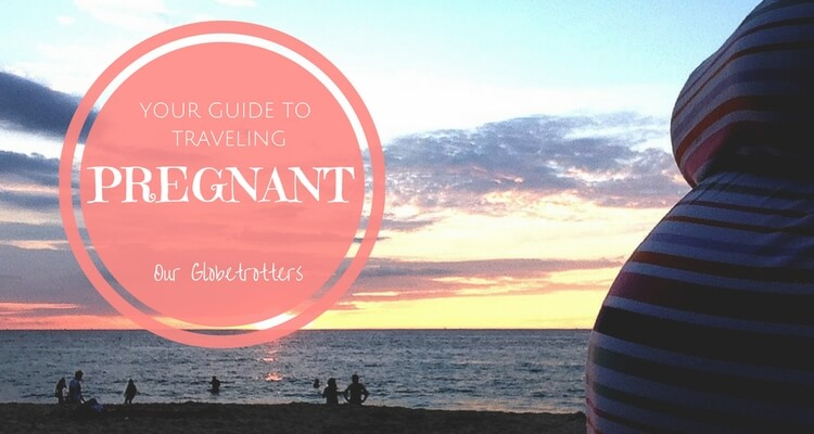 Everything you need to know before flying pregnant - family travel experts Our Globetrotters