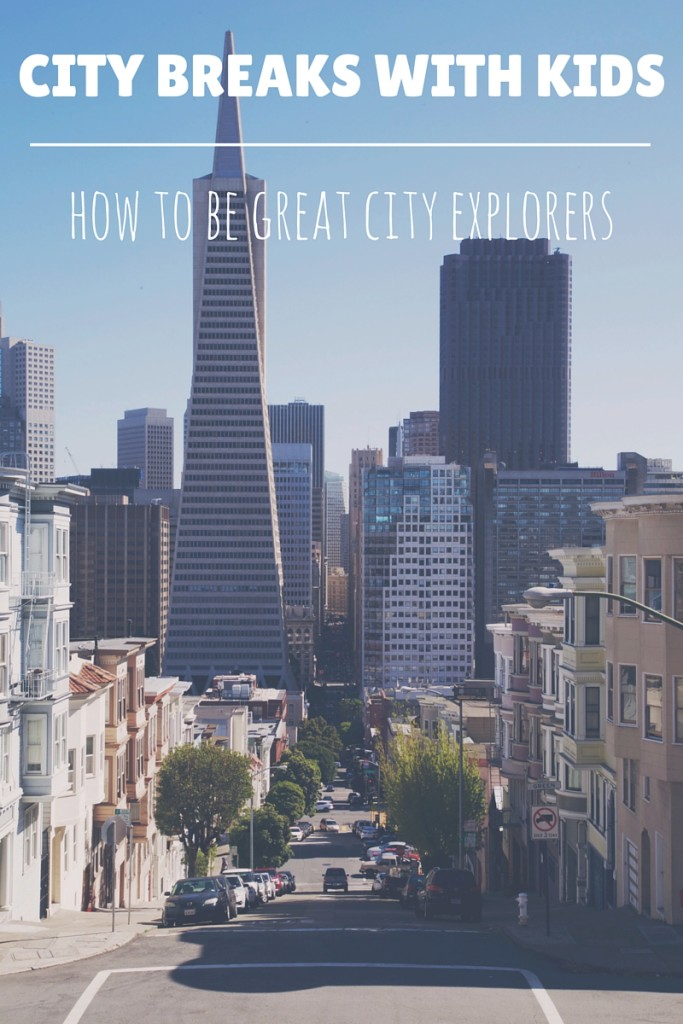 How to be great city explorers - City Breaks with kids | OurGlobetrotters.Net
