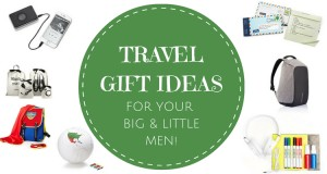 Unique travel gift ideas for the big & little men in your life who love to travel