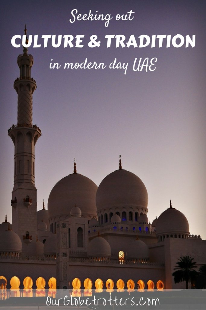 How to find and experience culture and tradition in modern day Dubai and the UAE