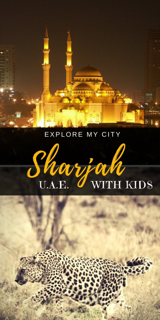 Sharjah in the United Arab Emirates | Things to do with kids on Explore My City Guest Series - Our Globetrotters