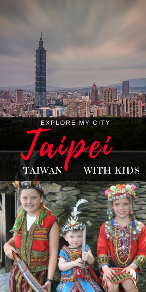 Explore My City - How to visiting Taipei and Taiwan with kids | Guest Post on Our Globetrotters Blog
