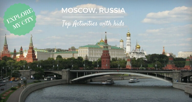 Explore Moscow with Kids