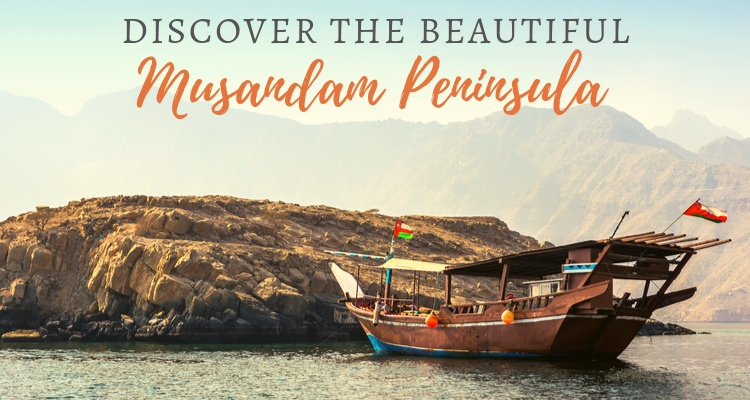 Discover the beautiful Musandam Peninsula, Oman