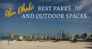 Best Play Parks and Outdoor Spaces in Abu Dhabi | Free and cheap options for UAE families and visitors | Our Globetrotters Family Travel & Expat Blog