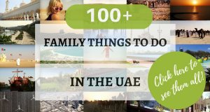100+ Family Things to do in the UAE