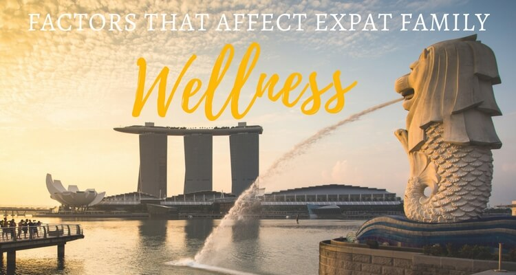 Factors that affect expat family wellness   Our Globetrotters Family Travel & Expat Blog