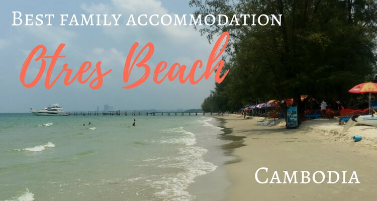Where should families stay at Otres Beach, Cambodia