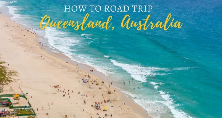 How to road trip Queensland Australua