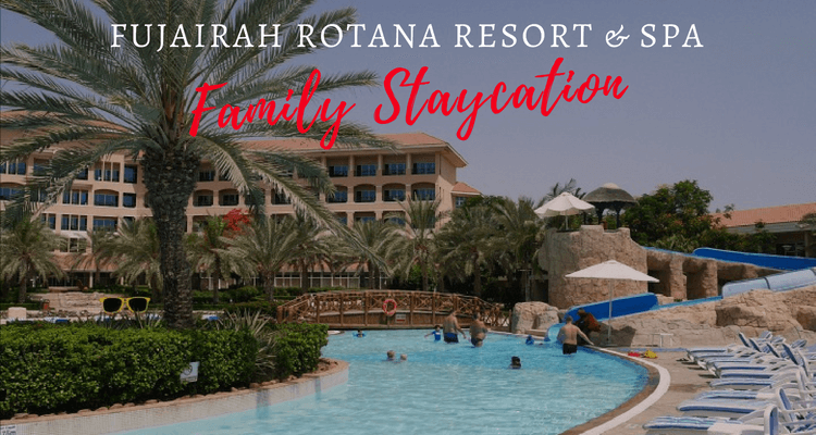 Family staycation at Fujairah Rotana Resort & Spa