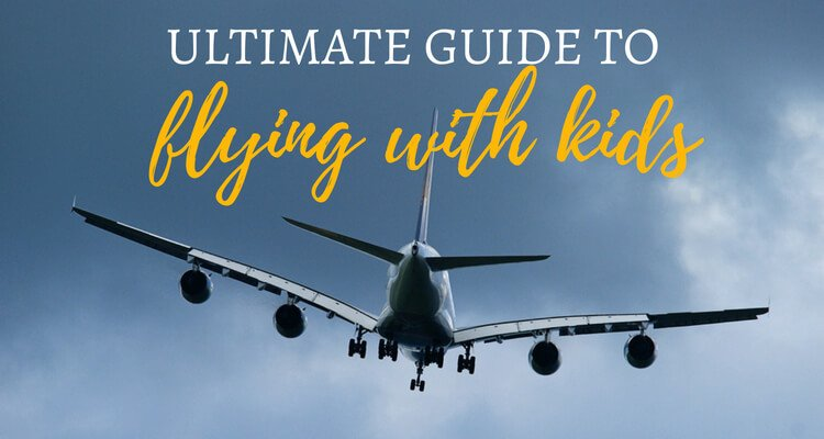 The Ultimate Guide to Flying with your kids | Our Globetrotters Family Flying Experts