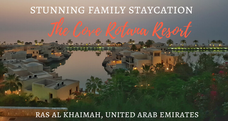 Family Staycation at The Cove Rotana Resort, Ras Al Khaimah