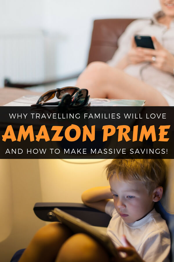 How travelling families can benefit from subscribing to Amazon Prime