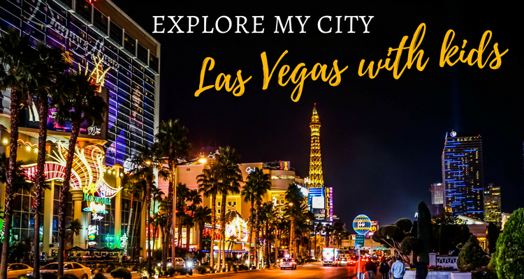 Explore My City Las Vegas with Kids