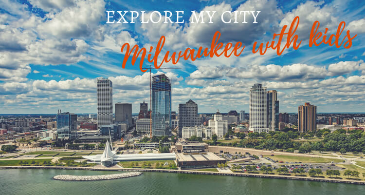 Explore My City Milwaukee with Kids