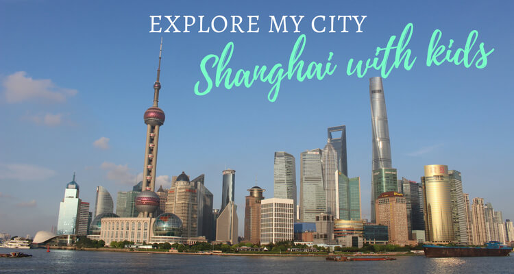 24 hours in Shanghai with kids