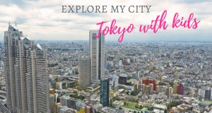 Explore My City Tokyo With Kids