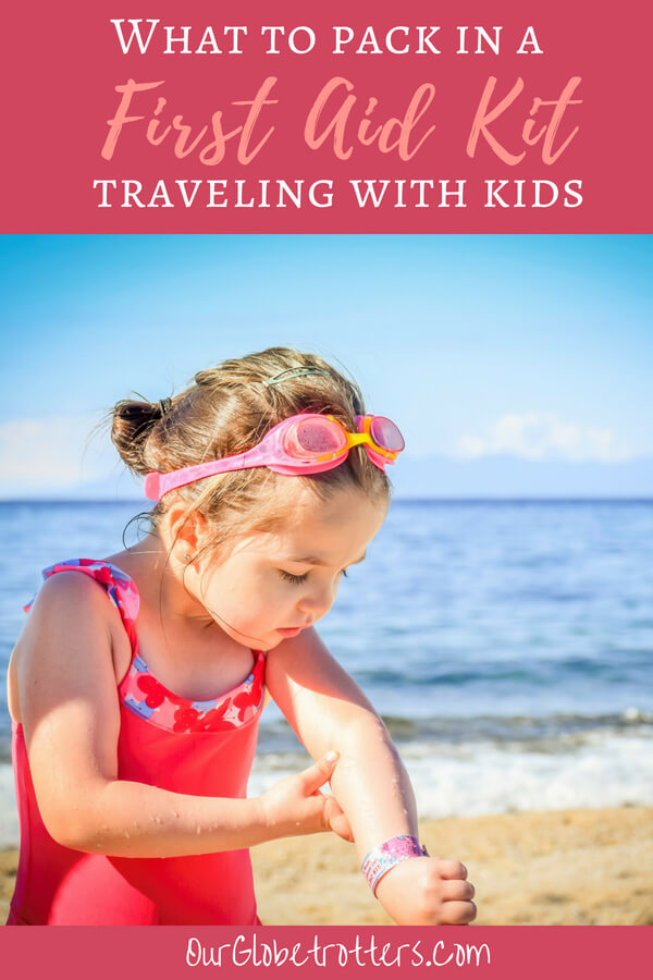 What to pack in a DIY First Aid Kit when travelling with kids