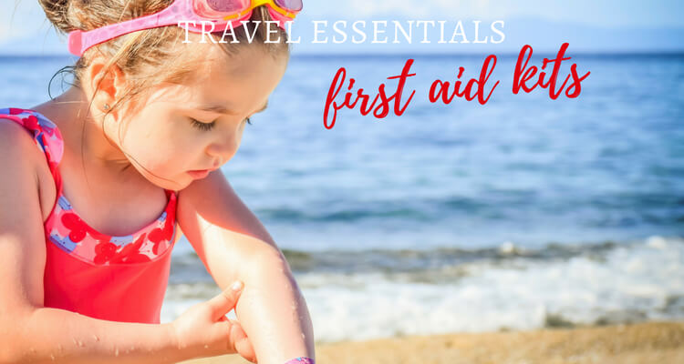 What to pack in a First Aid Kit when travelling with kids