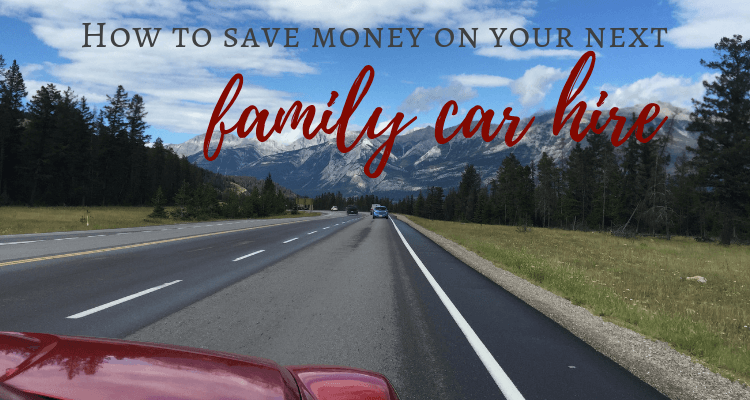 How to save money on your next family car hire