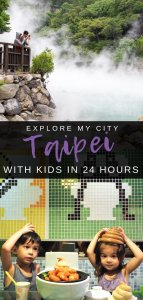 Taipei with kids | A comprehensive guide by a local Dad on the best things to do in 24 hours with Kids in Taipei, the Taiwan capital | Explore My City on Our Globetrotters