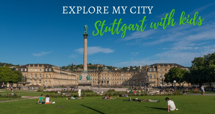 What to do with 24 hours in Stuttgart with your kids