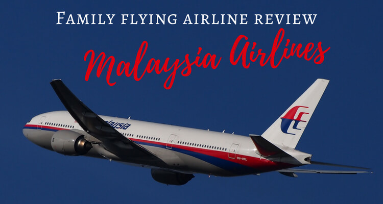 Family Flying Airline Review Malaysia Airlines