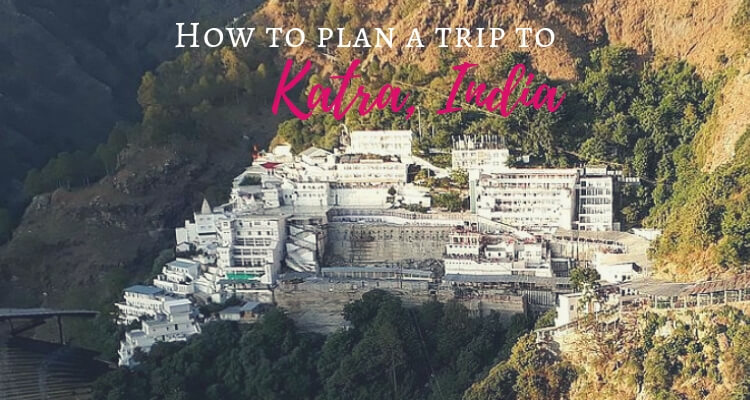 How to plan a trip to Katra India