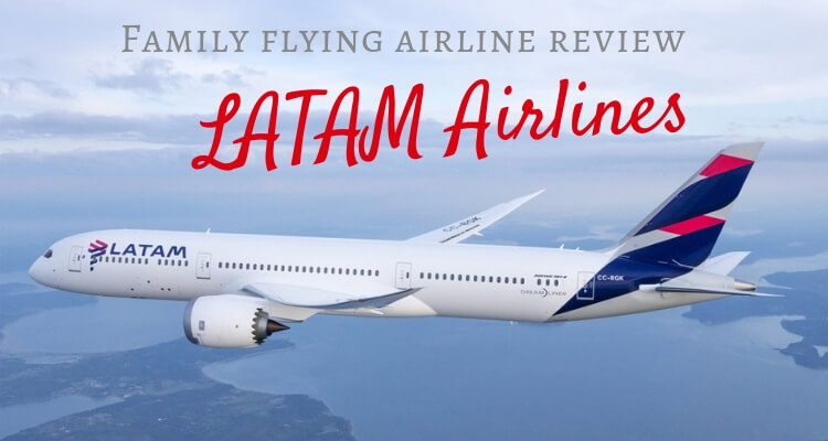 Family Flying Review with LATAM Airlines – New Zealand to Chile