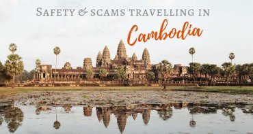 Safety and scams travelling in Cambodia