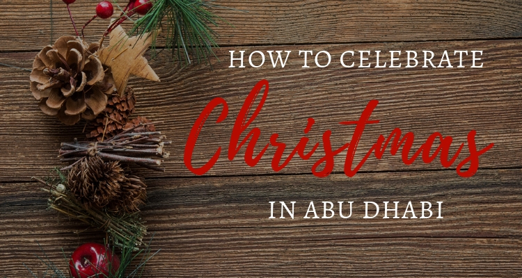 Your Complete 2020 Guide to Celebrating Christmas in Abu Dhabi