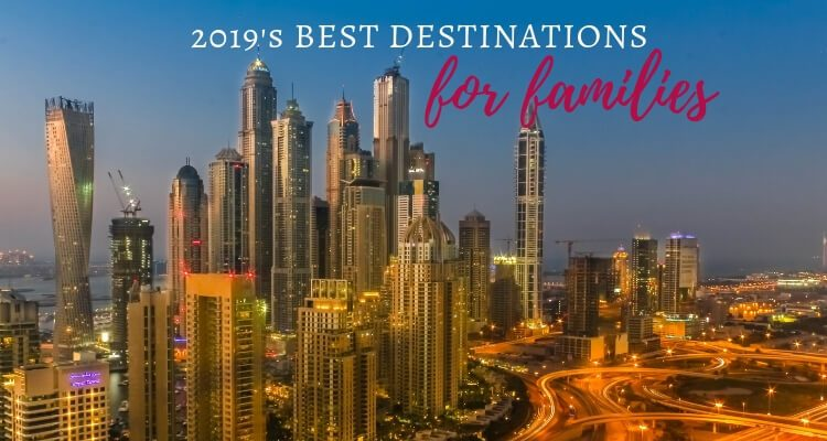 2019 Best Destinations - Family Travel guide for 2019