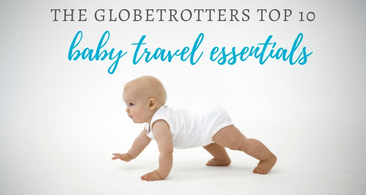 10 baby travel essentials for every journey + baby packing checklist
