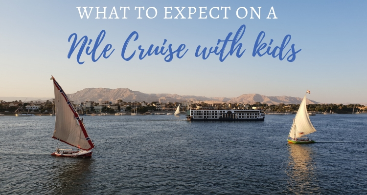 What to expect on a Nile Cruise with Kids