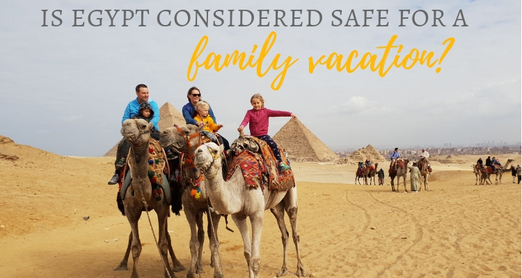 Is Egypt safe for a family vacation?