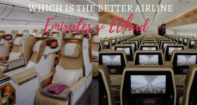 Which is the better airline Emirates v Etihad?