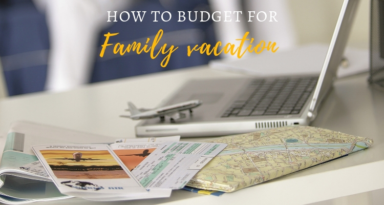 Budgeting for your next vacation