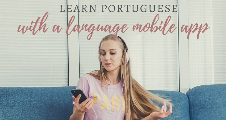 No Time for Class? Learn Portuguese with a Language Mobile App Today