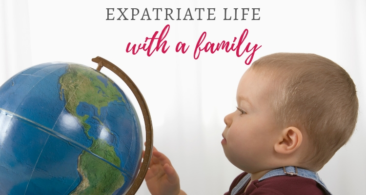 Ecpatriate life with a family