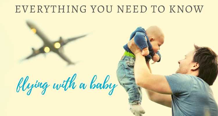 Everything you need to know flying with a baby