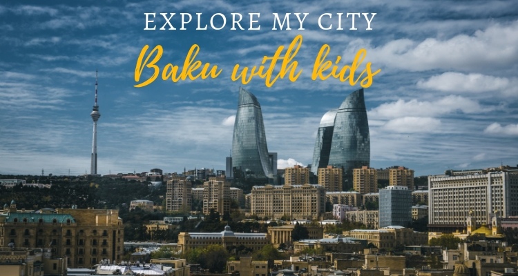 Explore My City Baku Azerbijan