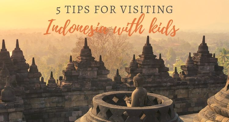 5 Tips for Exploring Indonesia with Kids