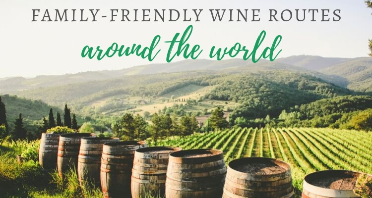 Family Friendly Wine Routes around the World