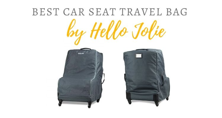 The best wheeled car seat travel bag by Hello Jolie